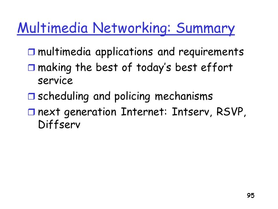 Multimedia Networking: Summary