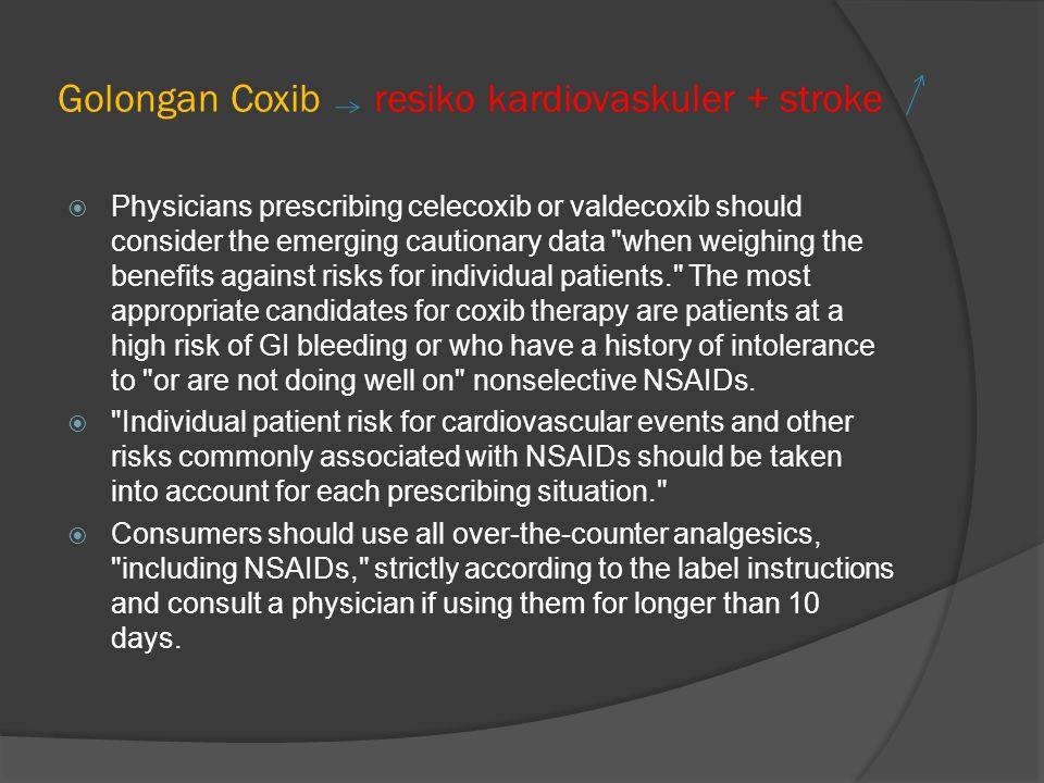 Golongan Coxib resiko kardiovaskuler + stroke