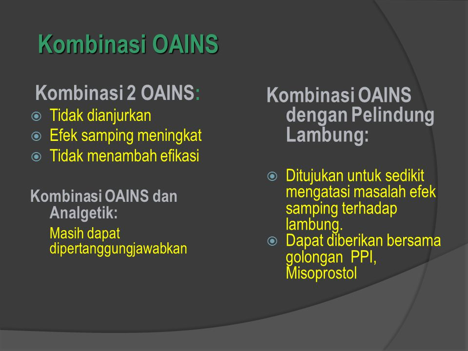 Kombinasi OAINS Kombinasi 2 OAINS: