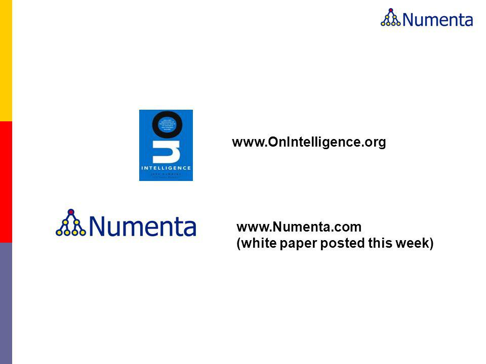 www.OnIntelligence.org www.Numenta.com (white paper posted this week)