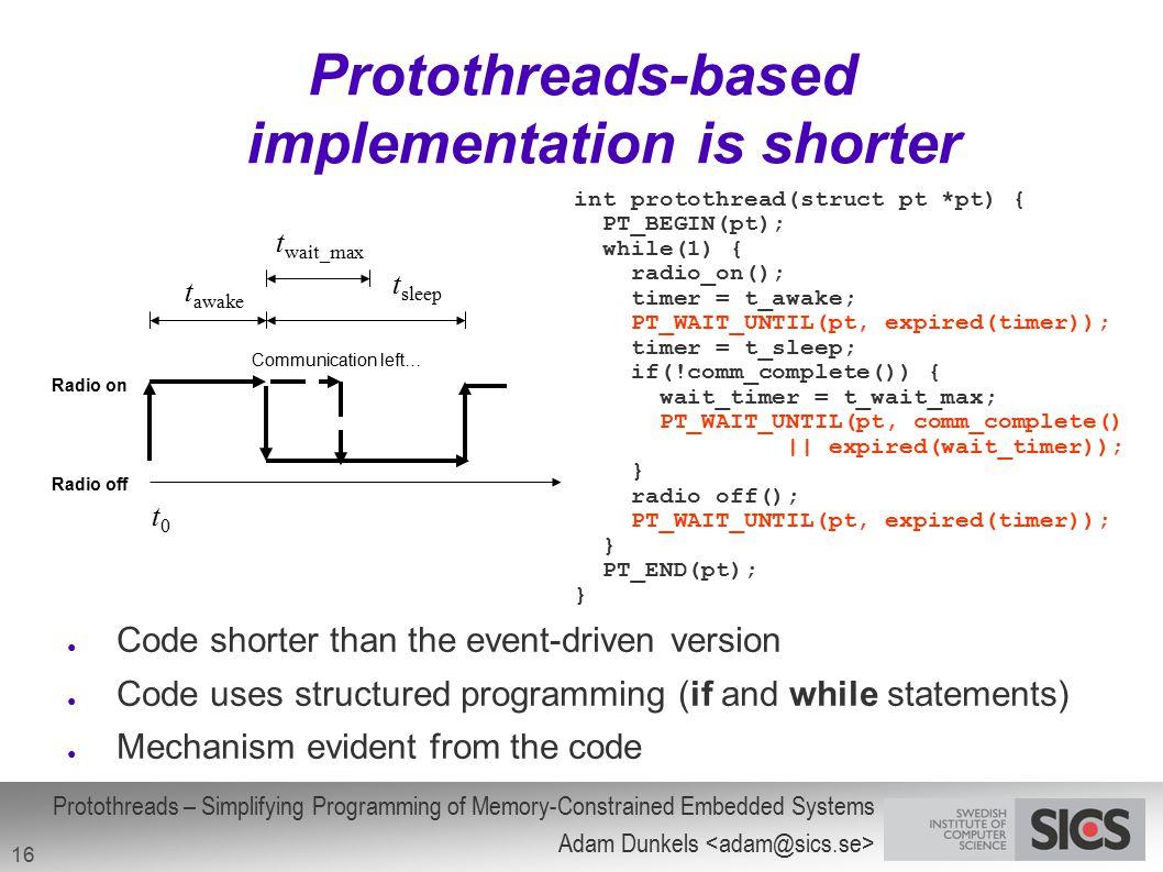 Protothreads-based implementation is shorter