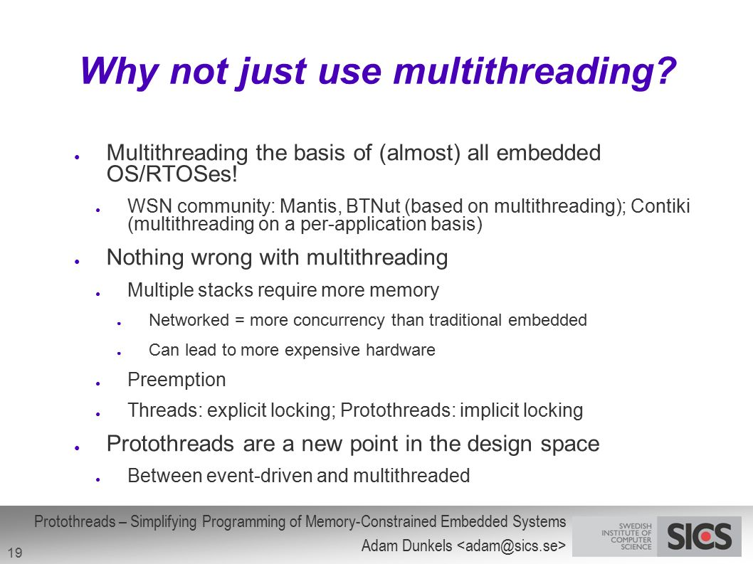 Why not just use multithreading