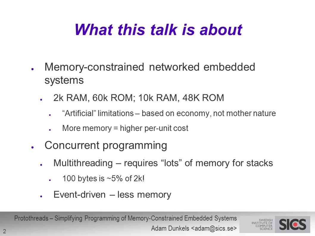 What this talk is about Memory-constrained networked embedded systems