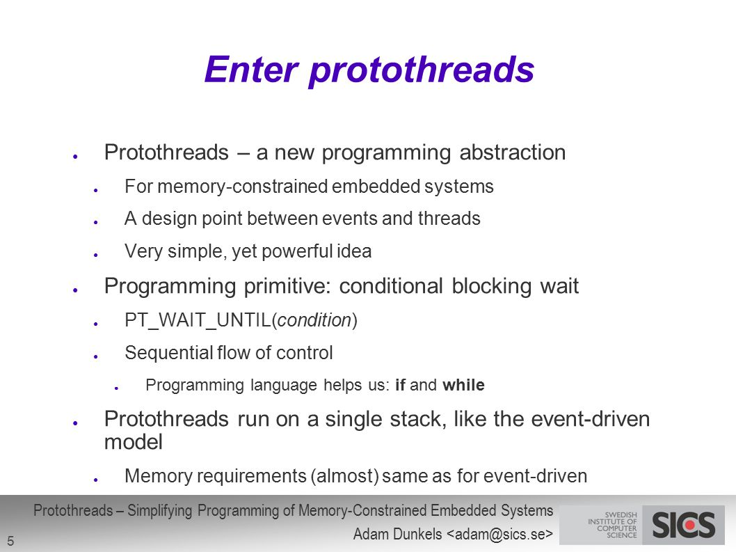 Enter protothreads Protothreads – a new programming abstraction