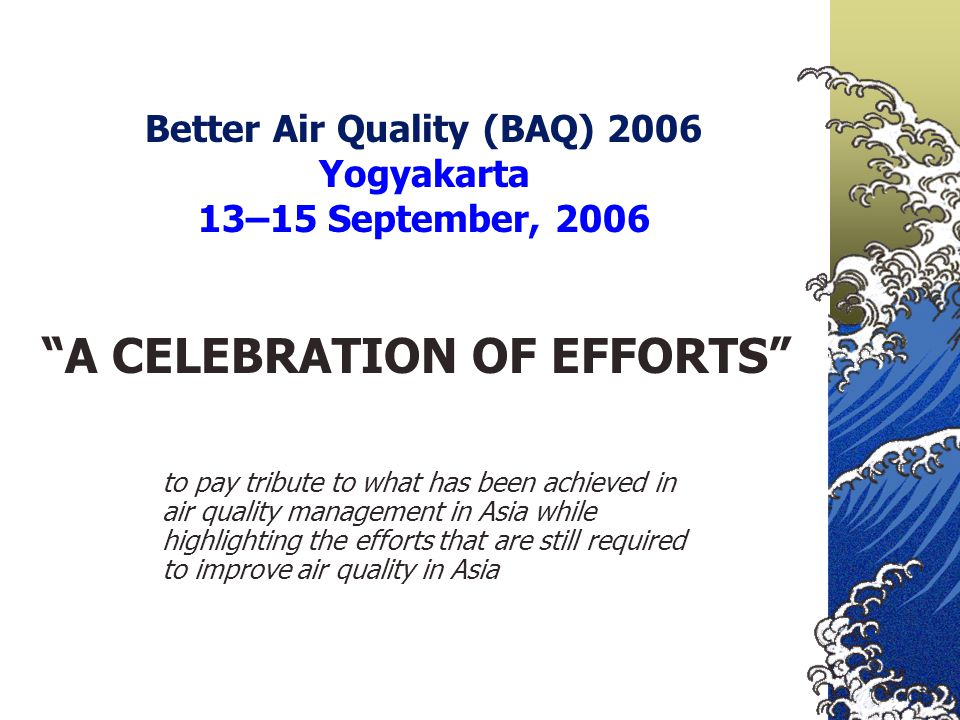 Better Air Quality (BAQ) 2006 Yogyakarta 13–15 September, 2006