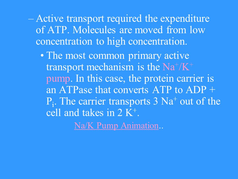 Active transport required the expenditure of ATP