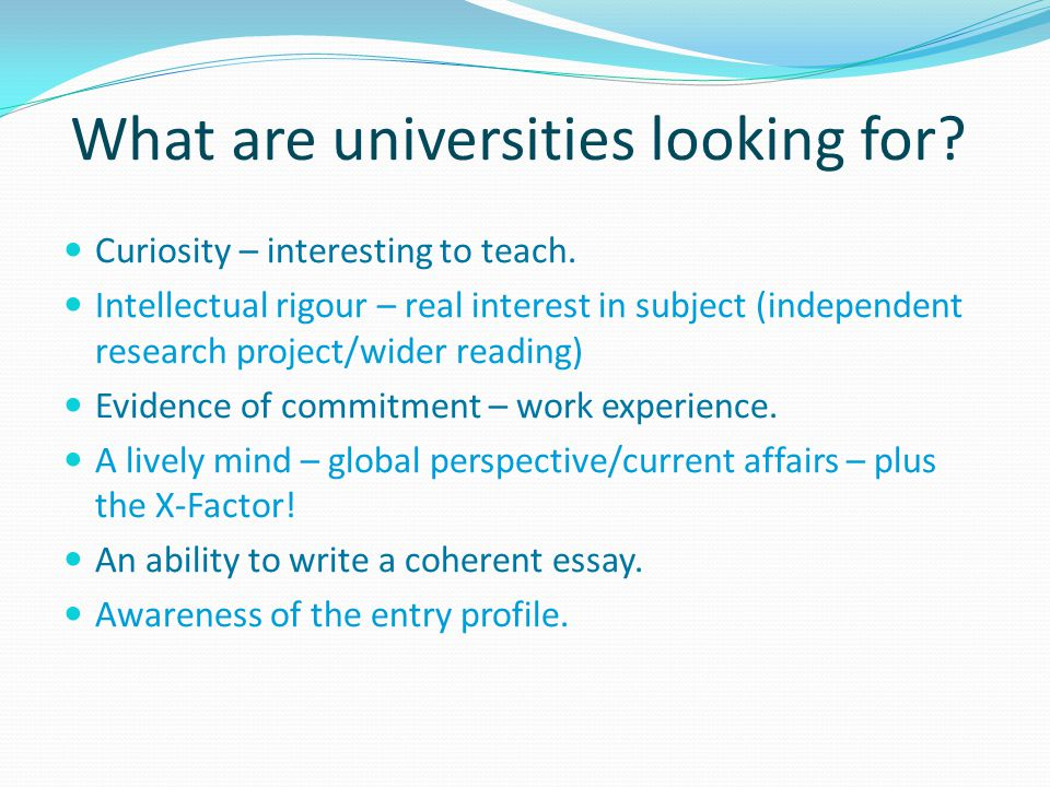 What are universities looking for