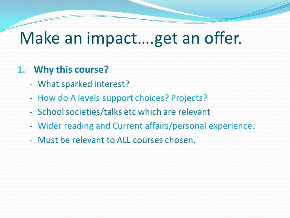 Make an impact….get an offer.