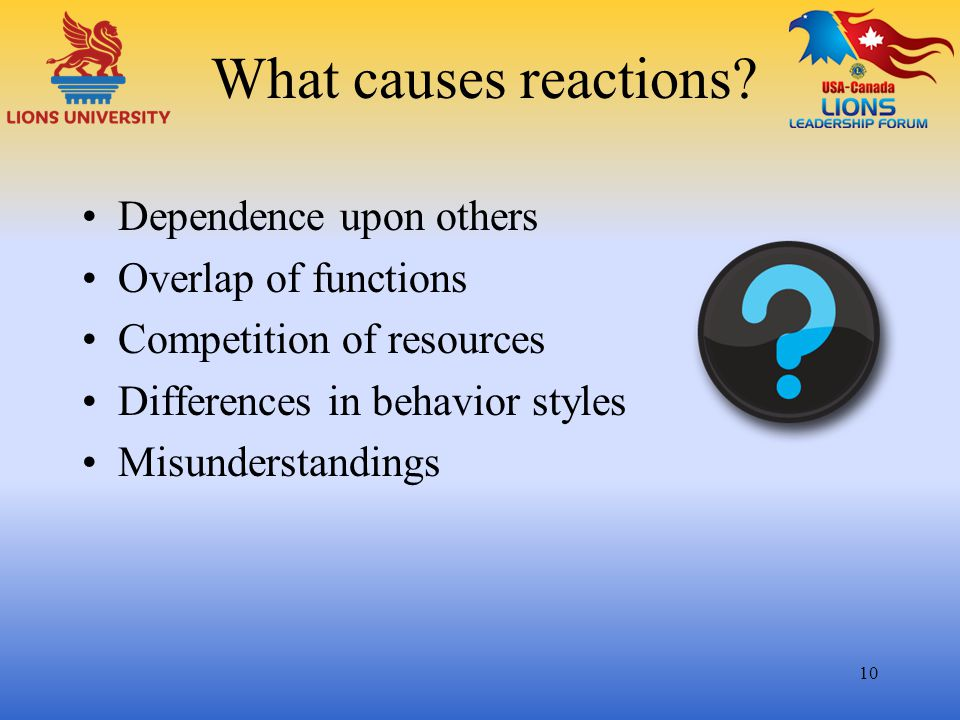 What causes reactions Dependence upon others Overlap of functions