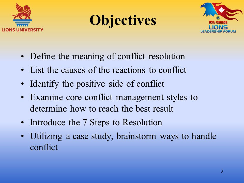 Objectives Define the meaning of conflict resolution