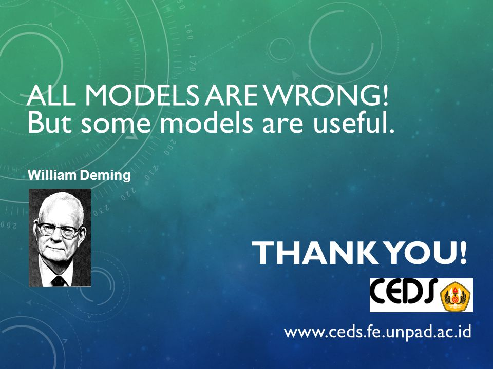Thank You! But some models are useful. All models are wrong!