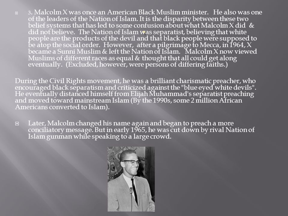 3. Malcolm X was once an American Black Muslim minister