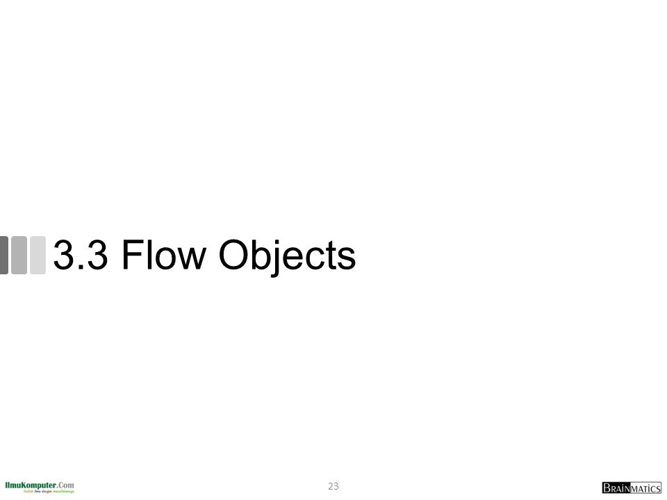 3.3 Flow Objects