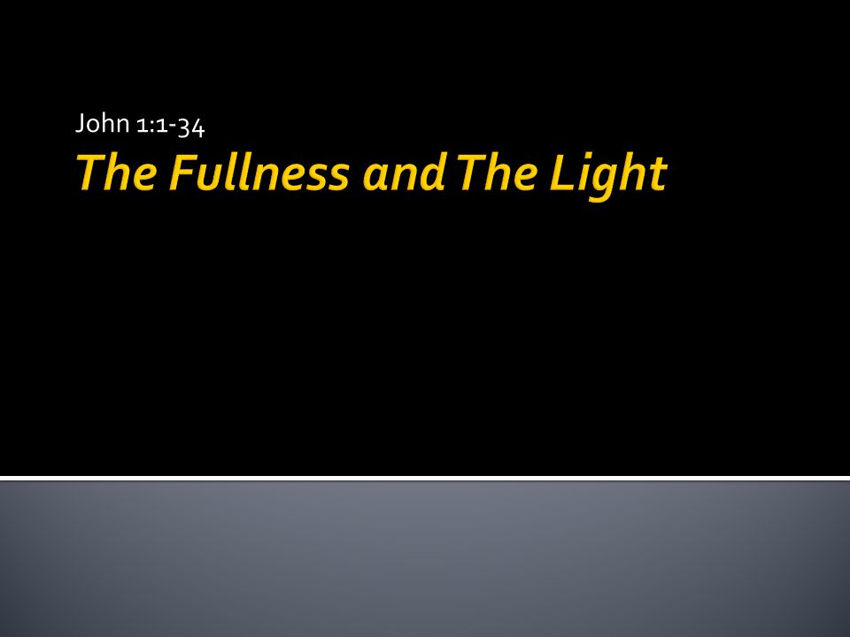 The Fullness and The Light