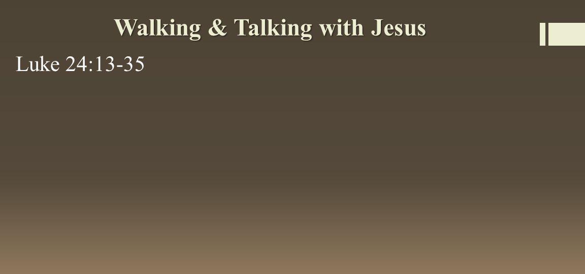 Walking & Talking with Jesus