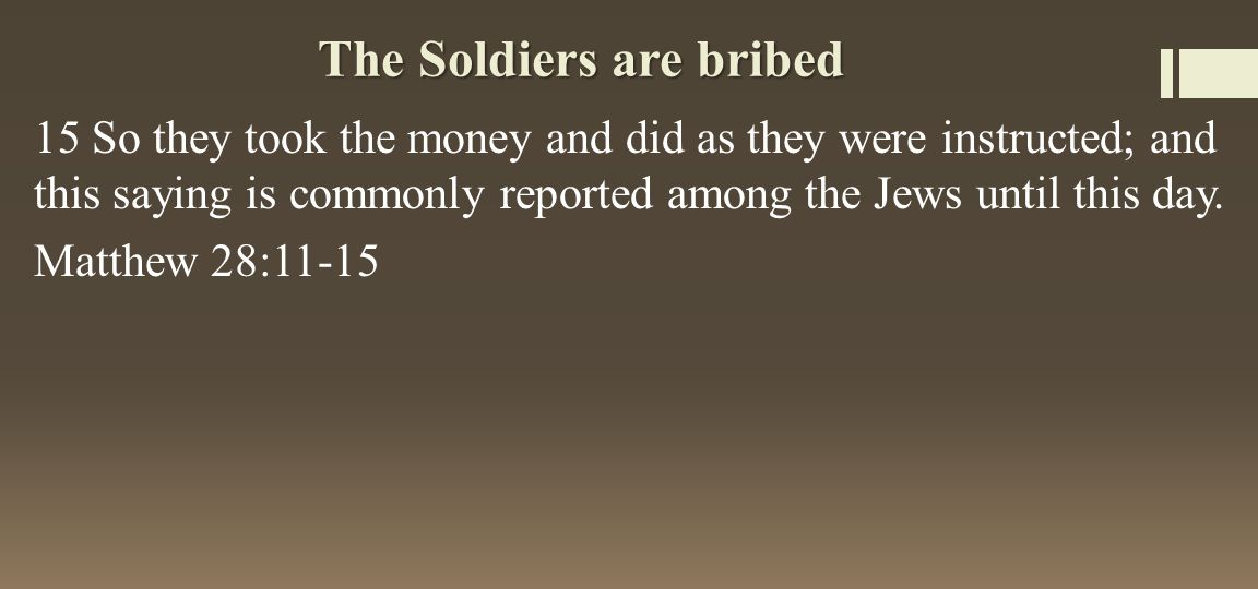 The Soldiers are bribed