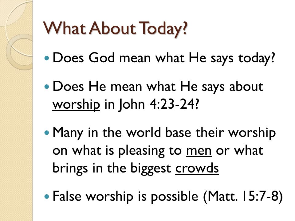 What About Today Does God mean what He says today