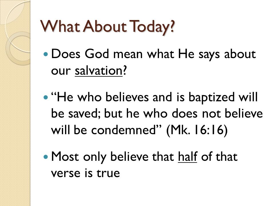 What About Today Does God mean what He says about our salvation