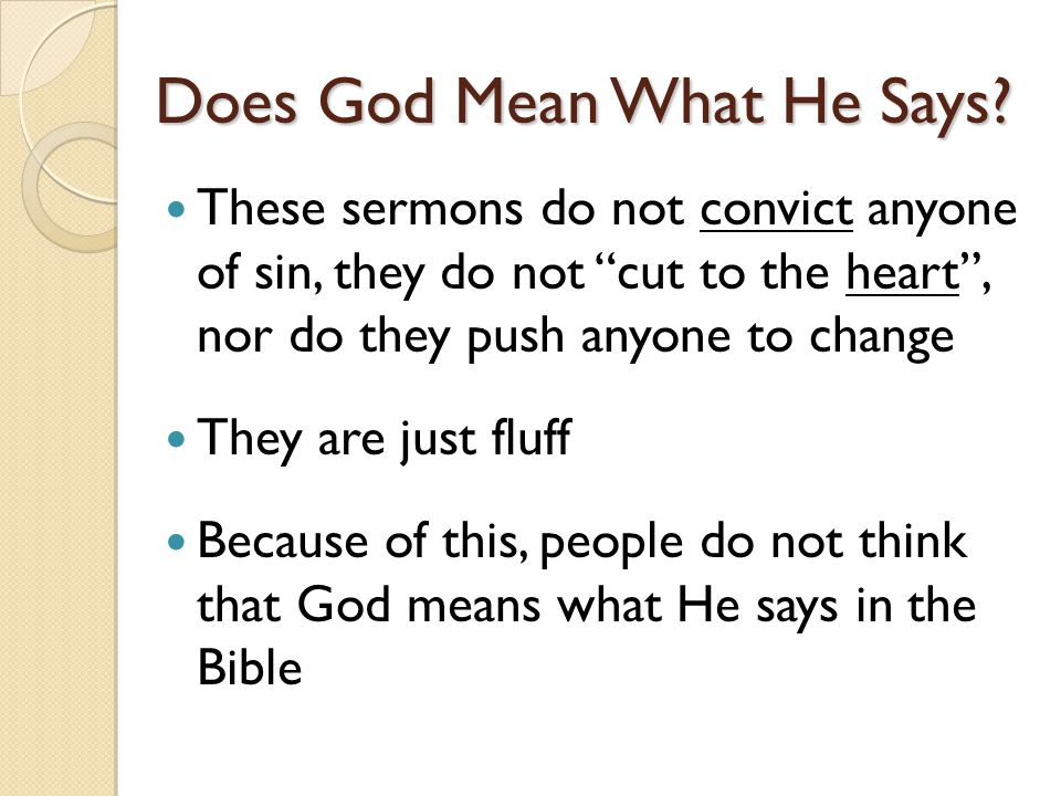 Does God Mean What He Says