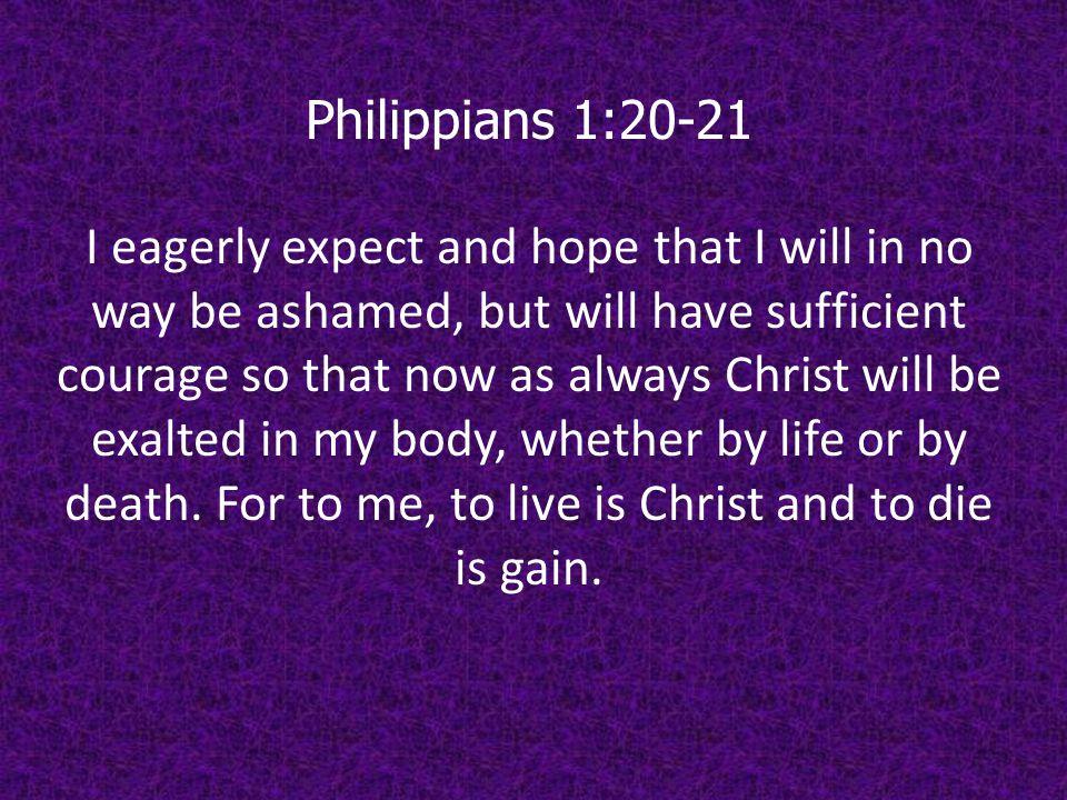 Philippians 1:20-21