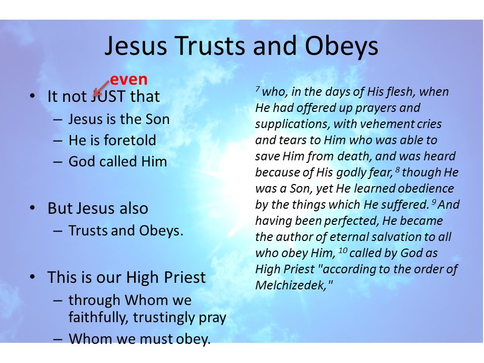Jesus Trusts and Obeys even It not JUST that But Jesus also