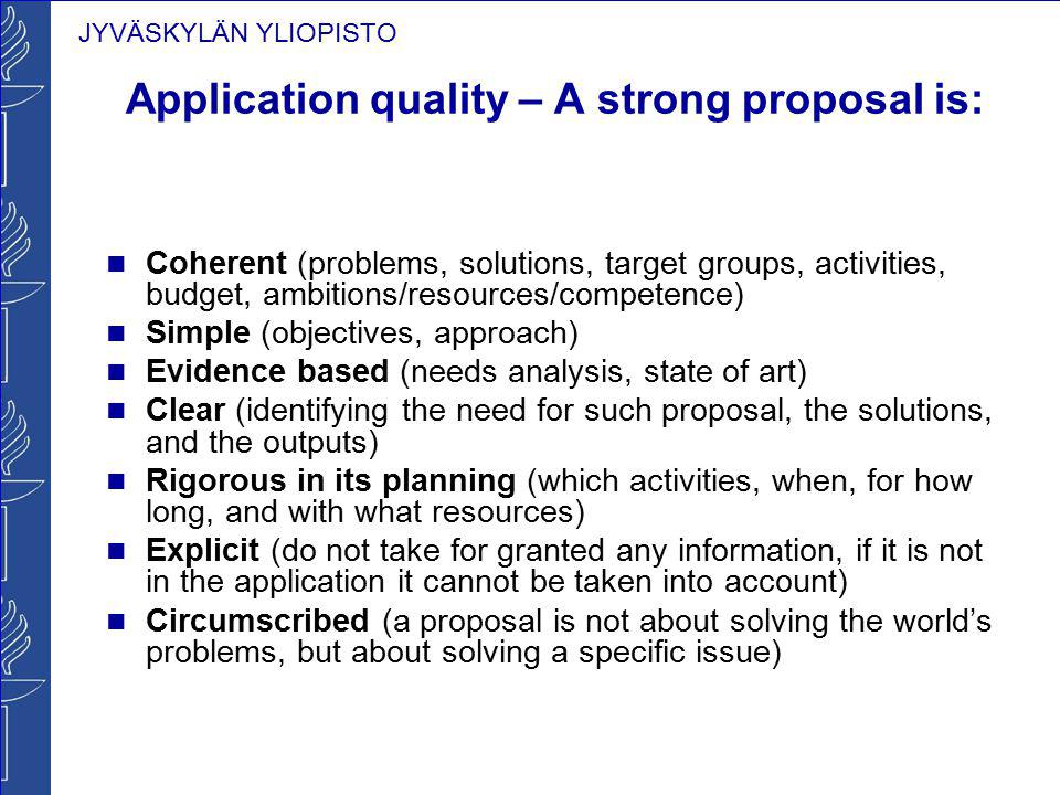 Application quality – A strong proposal is: