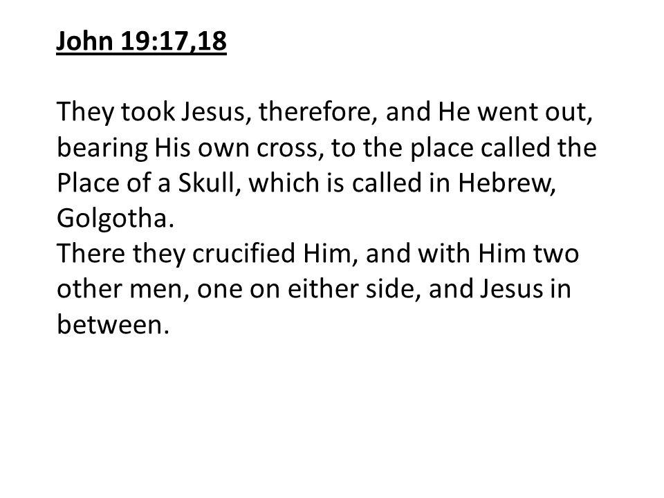 John 19:17,18