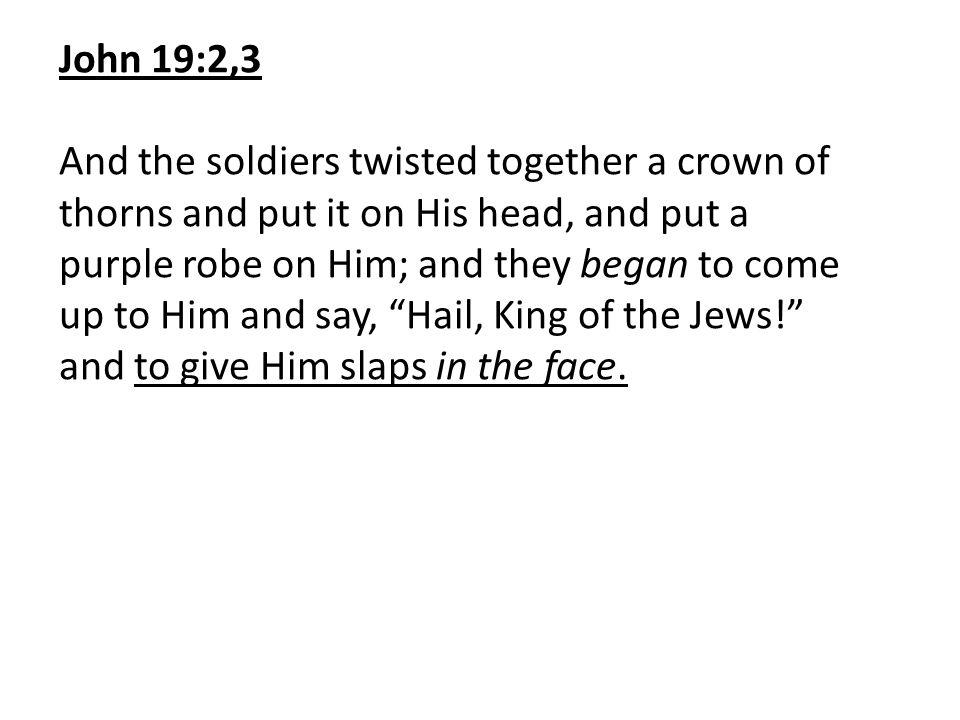 John 19:2,3