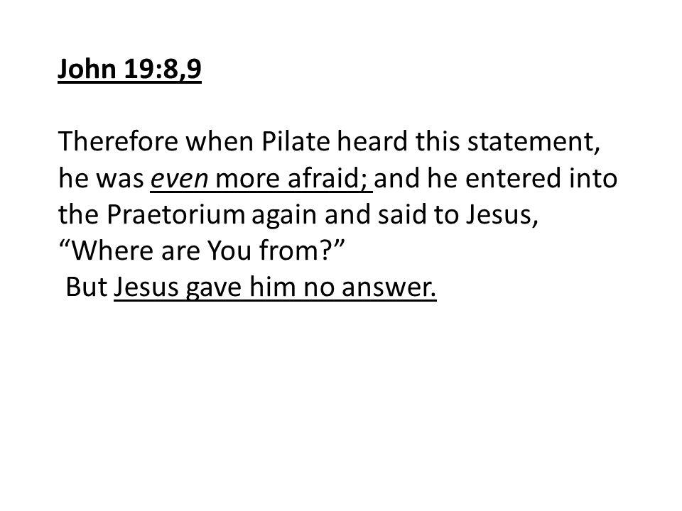 John 19:8,9