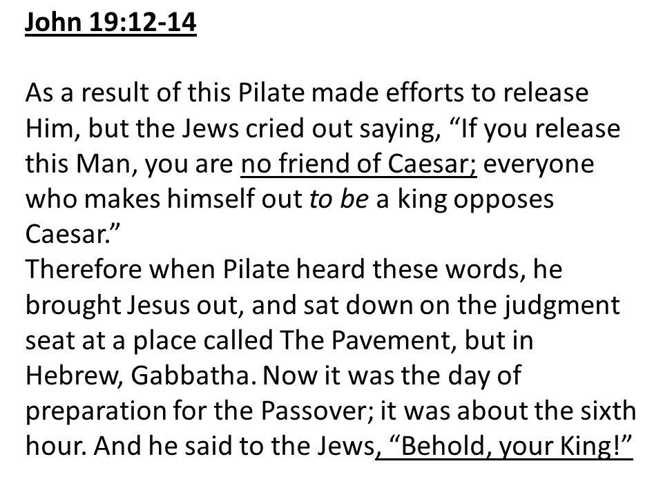 John 19:12-14