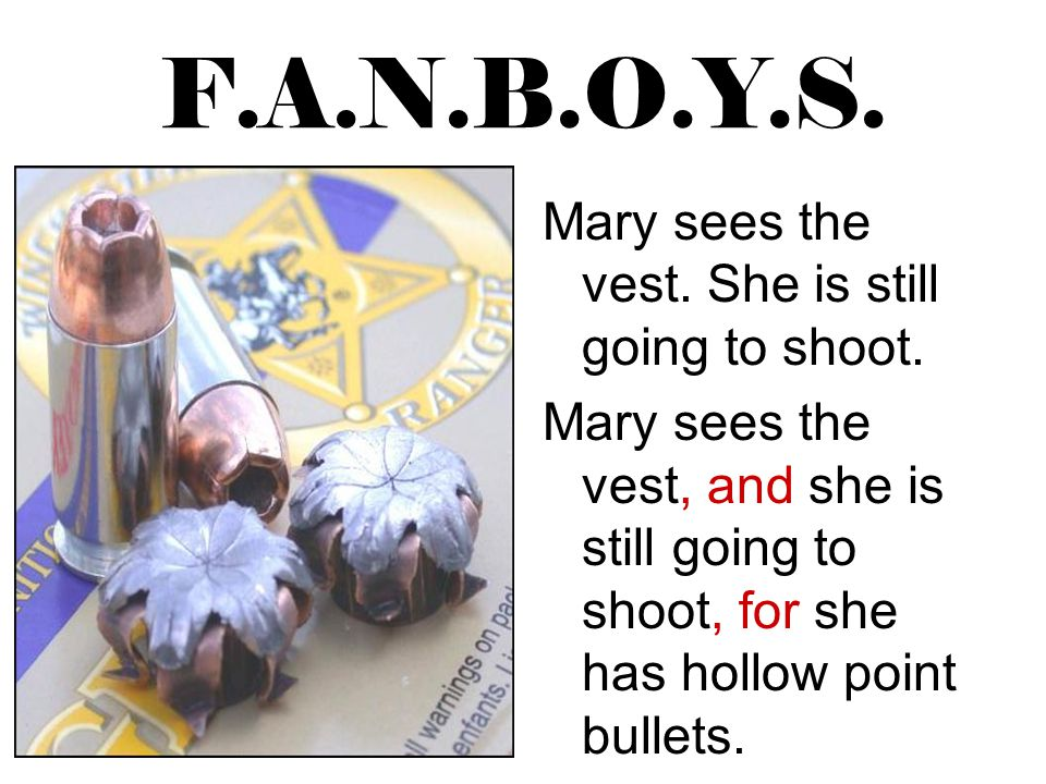 F.A.N.B.O.Y.S. Mary sees the vest. She is still going to shoot.