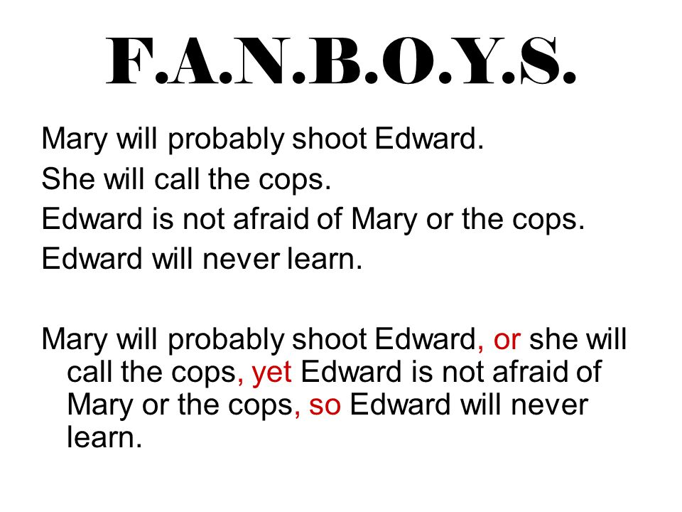 F.A.N.B.O.Y.S. Mary will probably shoot Edward.