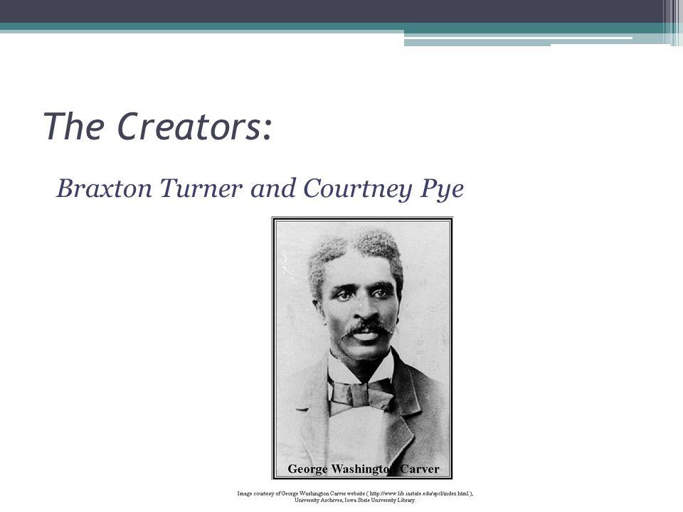 The Creators: Braxton Turner and Courtney Pye