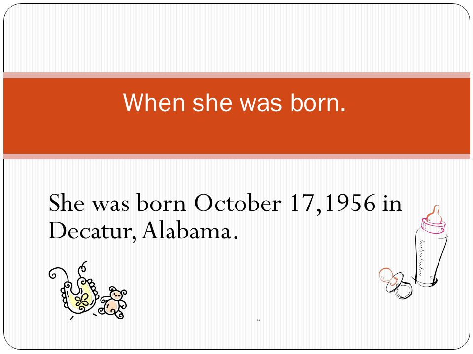 She was born October 17,1956 in Decatur, Alabama. ss