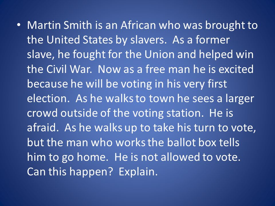 Martin Smith is an African who was brought to the United States by slavers.