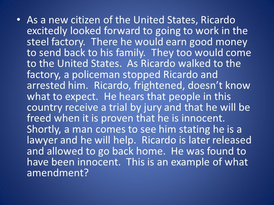 As a new citizen of the United States, Ricardo excitedly looked forward to going to work in the steel factory.