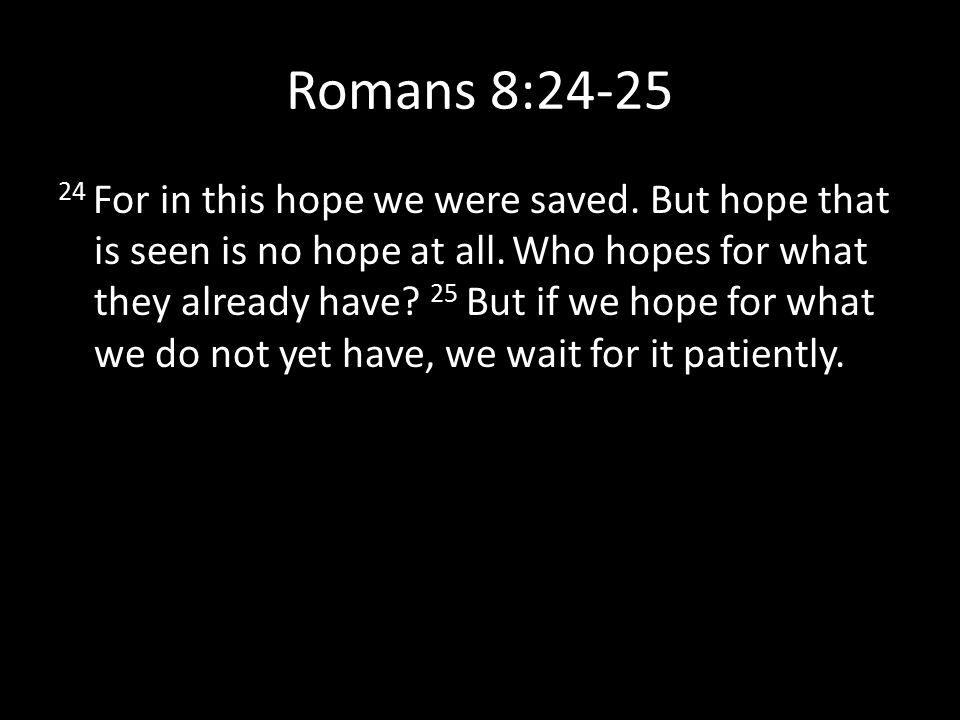 Romans 8:24-25