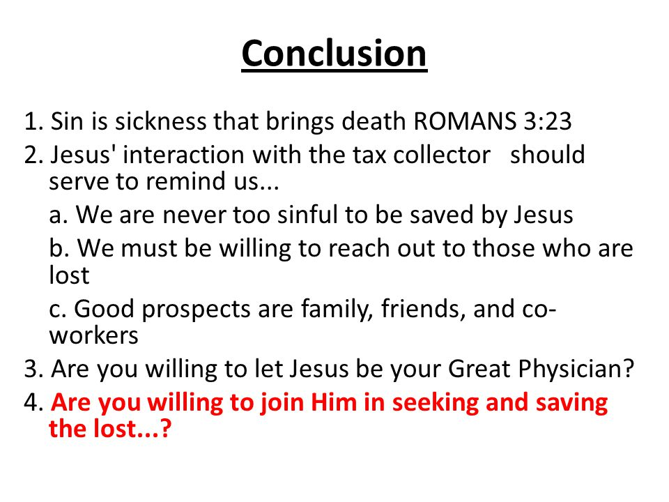 Conclusion 1. Sin is sickness that brings death ROMANS 3:23