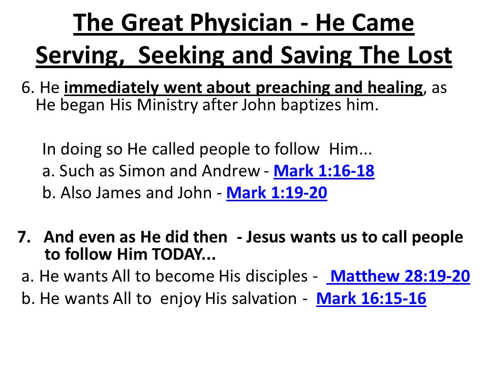 The Great Physician - He Came Serving, Seeking and Saving The Lost
