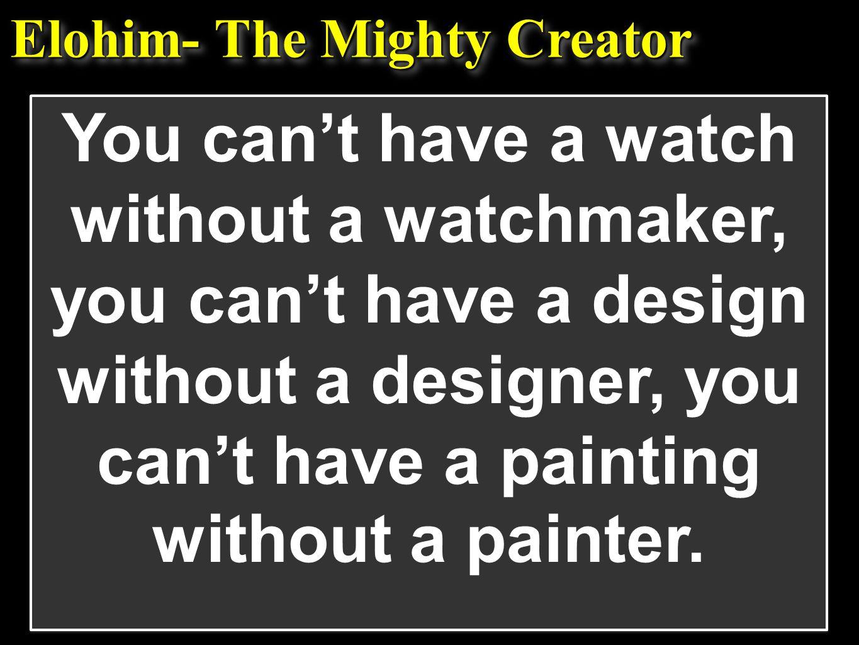 Elohim- The Mighty Creator