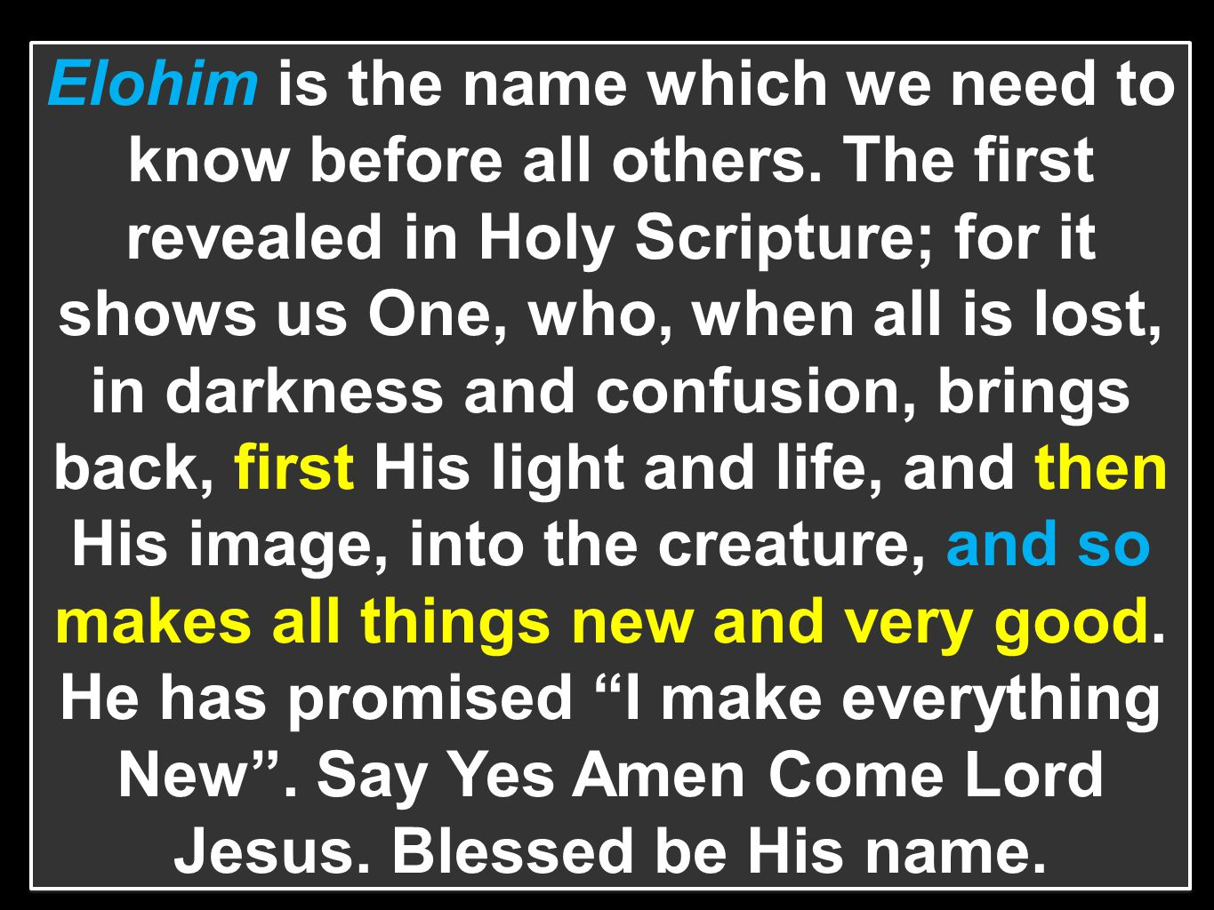 Elohim is the name which we need to know before all others