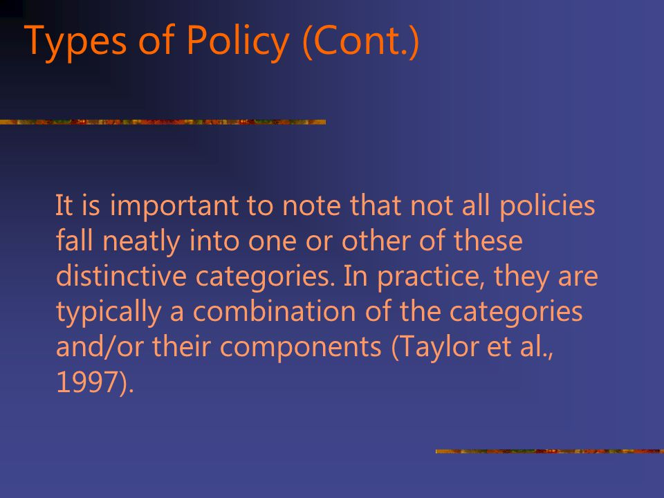 Types of Policy (Cont.)