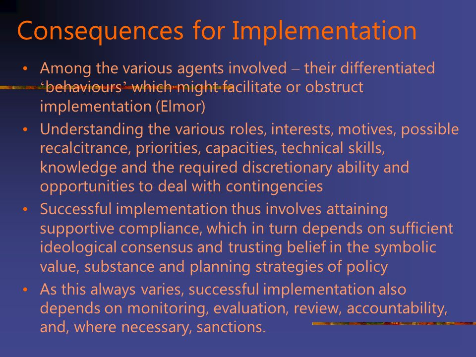 Consequences for Implementation