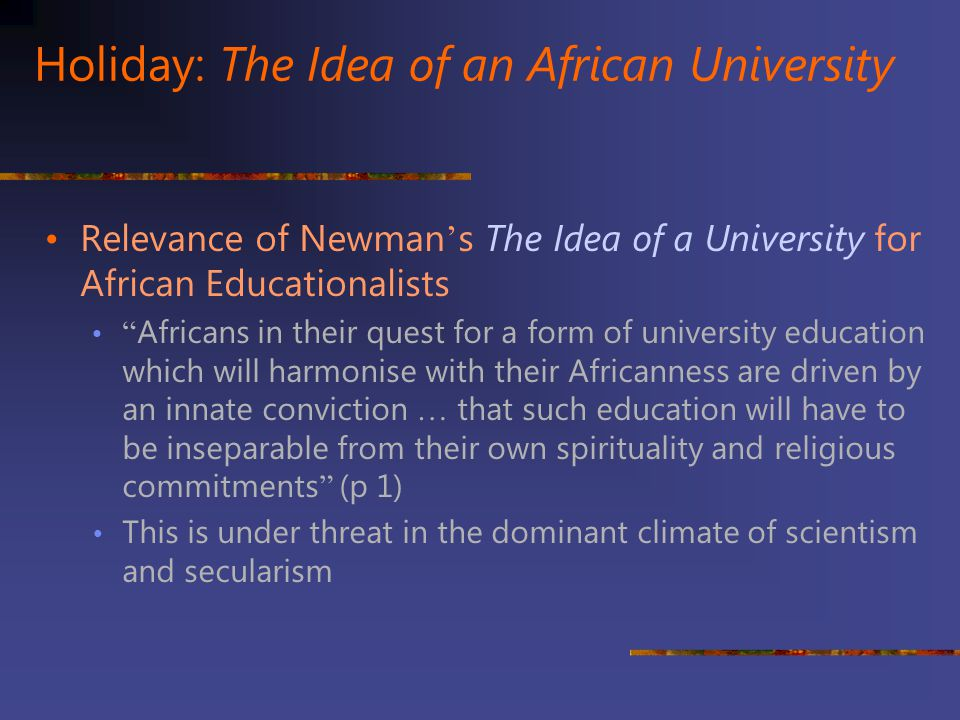Holiday: The Idea of an African University
