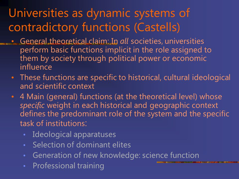 Universities as dynamic systems of contradictory functions (Castells)