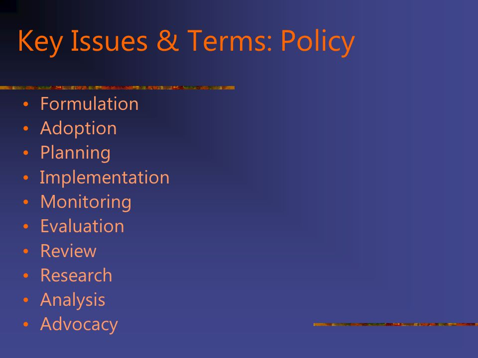 Key Issues & Terms: Policy