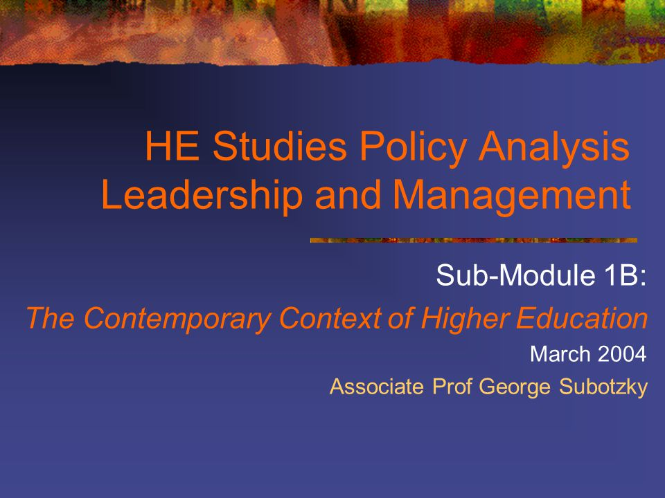 HE Studies Policy Analysis Leadership and Management