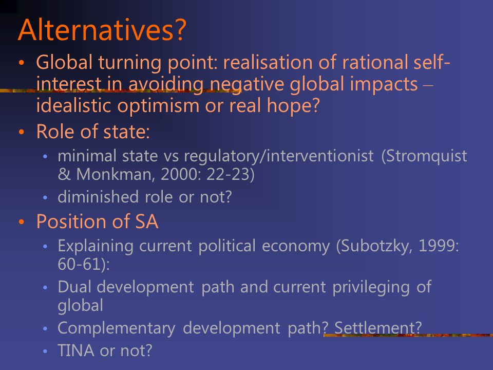 Alternatives Global turning point: realisation of rational self-interest in avoiding negative global impacts – idealistic optimism or real hope