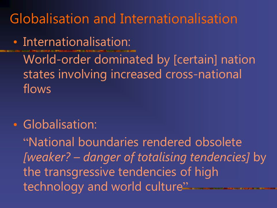Globalisation and Internationalisation