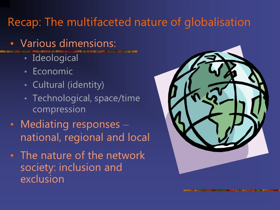 Recap: The multifaceted nature of globalisation